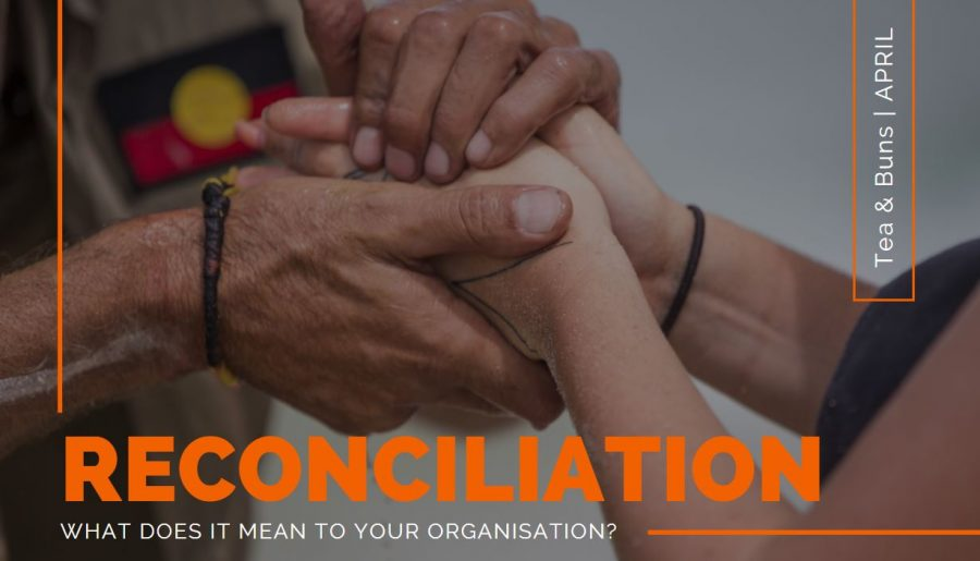 FREE COMMUNITY OF PRACTICE | What does reconciliation mean to your organisation?