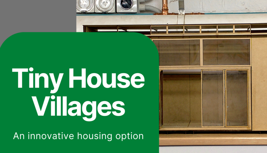 Tiny house villages as an innovative housing option – part of the solution to eradicating homelessness