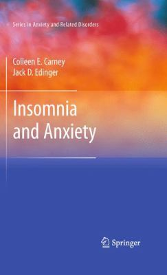 Insomnia and Anxiety by Colleen E. Carney and Jack D. Edinger