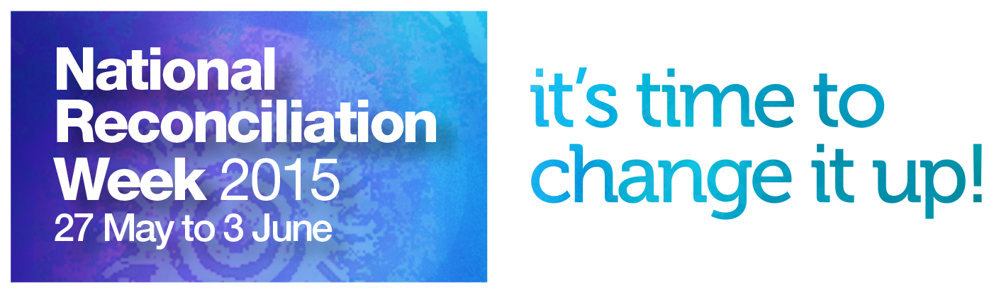 "National Reconciliation Week 2015 Logo ""It's Time to Change It Up"""