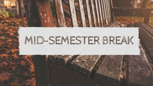 MId-semester break