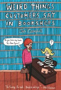 Borrow Jen Campbell's Weird Things Customers Say in Bookshops from QUT Library.