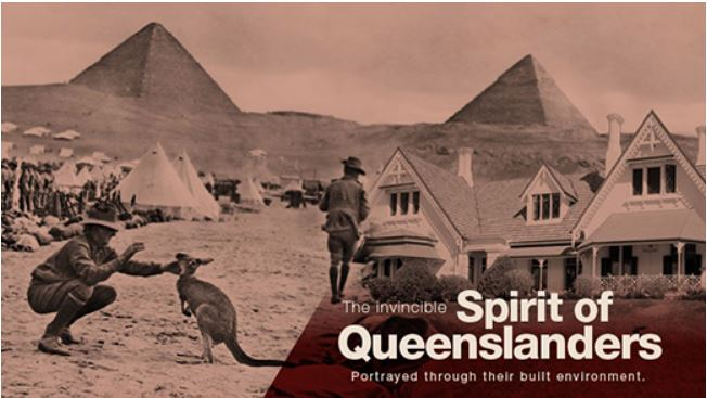 The Invincible Spirit of Queenslanders - Portrayed through their built environment.